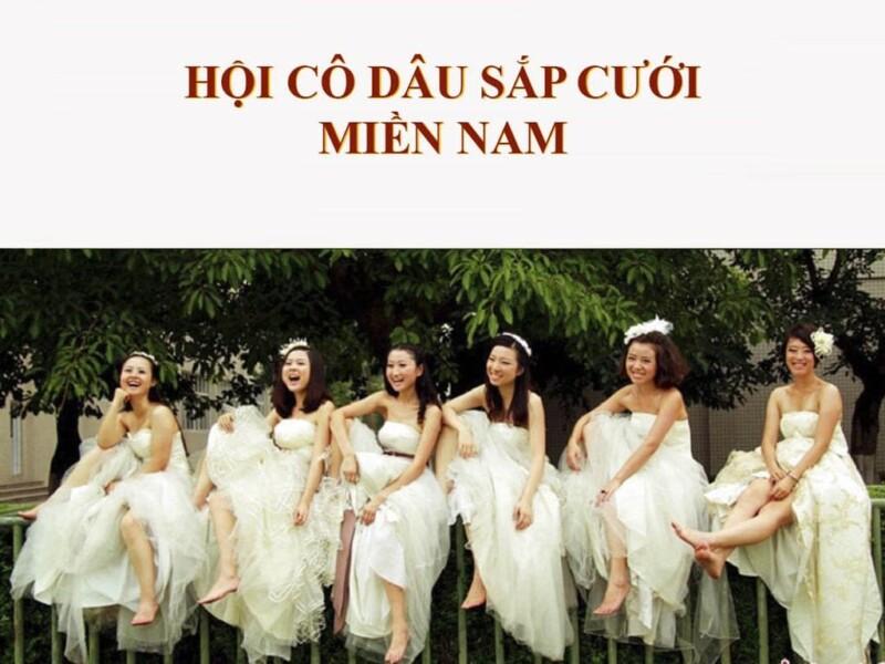Hội cô dâu sắp cưới Miền Nam